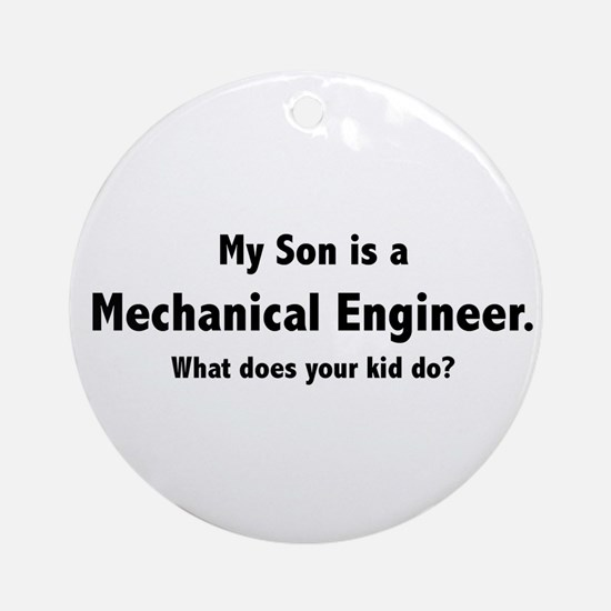 Mechanical Engineer Son Ornament (Round)