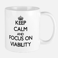 Keep Calm by focusing on Viability Mugs