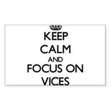 Keep Calm by focusing on Vices Decal