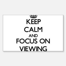 Keep Calm by focusing on Viewing Decal