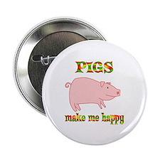 "Pigs Make Me Happy 2.25"" Button"
