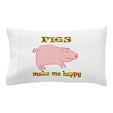 Pigs Make Me Happy Pillow Case