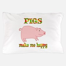 Pigs Make Me Happy Pillow Case
