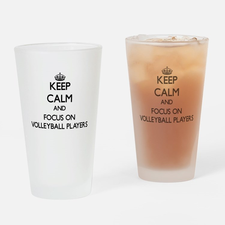 Keep Calm by focusing on Volleyball Drinking Glass