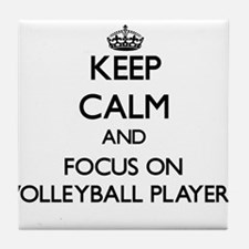 Keep Calm by focusing on Volleyball P Tile Coaster