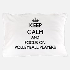 Keep Calm by focusing on Volleyball Pl Pillow Case