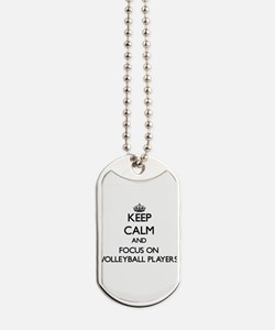 Keep Calm by focusing on Volleyball Playe Dog Tags