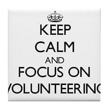 Keep Calm by focusing on Volunteering Tile Coaster