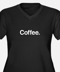 Coffee. Women's Plus Size V-Neck Dark T-Shirt