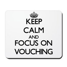 Keep Calm by focusing on Vouching Mousepad