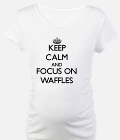 Keep Calm by focusing on Waffles Shirt