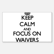 Keep Calm by focusing on Waivers Decal