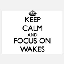 Keep Calm by focusing on Wakes Invitations