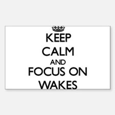 Keep Calm by focusing on Wakes Decal