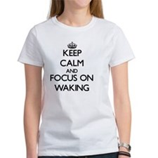 Keep Calm by focusing on Waking Tee