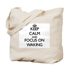 Keep Calm by focusing on Waking Tote Bag