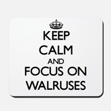 Keep Calm by focusing on Walruses Mousepad