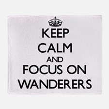 Keep Calm by focusing on Wanderers Throw Blanket