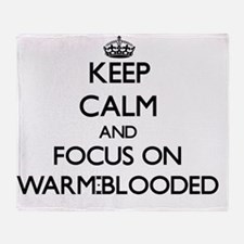 Keep Calm by focusing on Warm-Bloode Throw Blanket