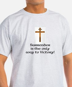Surrender it the Only Way to Victory T-Shirt
