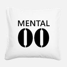 MENTAL Square Canvas Pillow