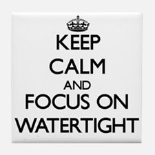 Keep Calm by focusing on Watertight Tile Coaster