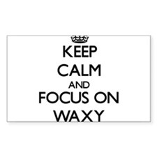 Keep Calm by focusing on Waxy Decal