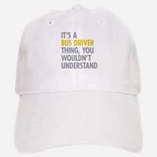 Its A Bus Driver Thing Baseball Baseball Cap