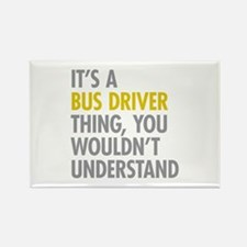 Its A Bus Driver Thing Rectangle Magnet