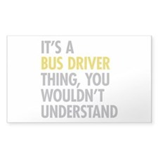 Its A Bus Driver Thing Decal