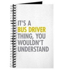 Its A Bus Driver Thing Journal