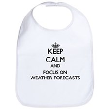 Keep Calm by focusing on Weather Forecasts Bib