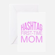 1st Time Mommy Hashtag Greeting Cards