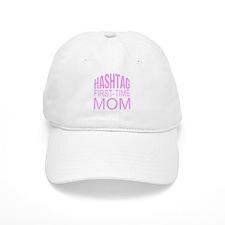 1st Time Mommy Hashtag Baseball Baseball Cap