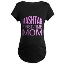 1st Time Mommy Hashtag Maternity T-Shirt