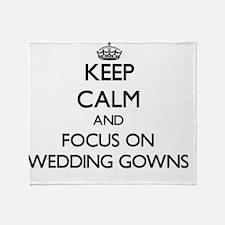 Keep Calm by focusing on Wedding Gow Throw Blanket