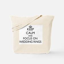 Keep Calm by focusing on Wedding Rings Tote Bag