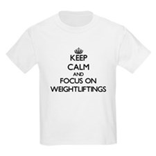 Keep Calm by focusing on Weightliftings T-Shirt