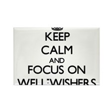 Keep Calm by focusing on Well-Wishers Magnets