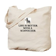 Life is better with a schnauzer Tote Bag