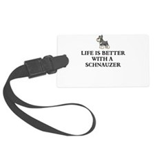 Life is better with a schnauzer Luggage Tag