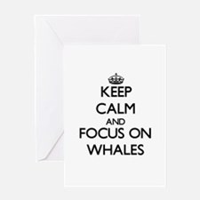 Keep Calm by focusing on Whales Greeting Cards