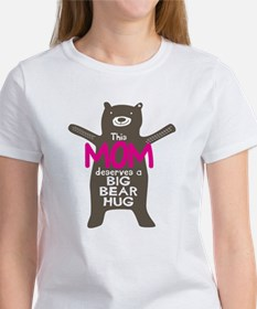 This Mom deserves a Big Bear Hug T-Shirt