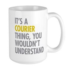 Its A Courier Thing Mug
