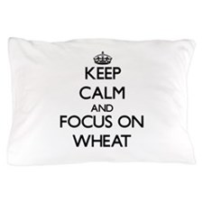 Keep Calm by focusing on Wheat Pillow Case