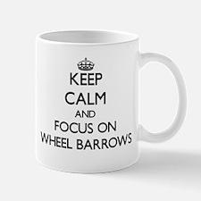 Keep Calm by focusing on Wheel Barrows Mugs