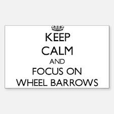 Keep Calm by focusing on Wheel Barrows Decal