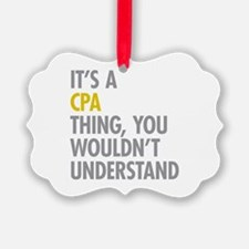 Its A CPA Thing Ornament