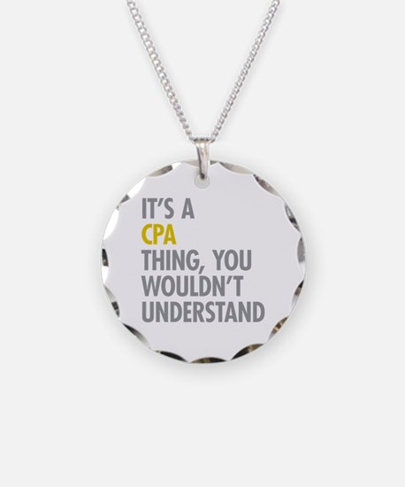 Its A CPA Thing Necklace