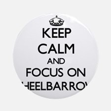 Keep Calm by focusing on Wheelbar Ornament (Round)